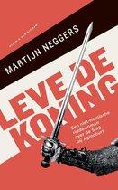 Boek cover Leve de koning van Martijn Neggers (Paperback)