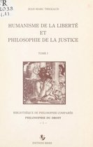 Humanisme de la liberté et philosophie de la justice (1)