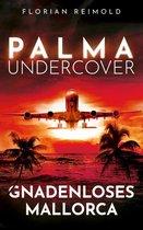 Omslag Palma Undercover - Gnadenloses Mallorca