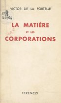 La matière et les corporations