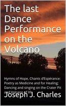 Boek cover The Last Dance Performance on the Volcano van Joseph J. Charles
