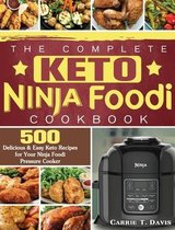 The Complete Keto Ninja Foodi Cookbook