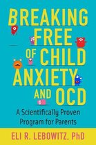 Omslag Breaking Free of Child Anxiety and OCD