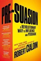 Boek cover Pre-Suasion van Robert Cialdini, Ph.D. (Onbekend)
