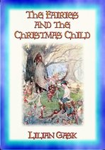 The FAIRIES and the CHRISTMAS CHILD