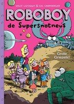 Roboboy 6 Grote griezels!
