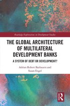 The Global Architecture of Multilateral Development Banks