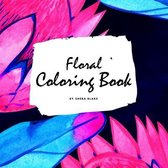 Floral Coloring Book for Young Adults and Teens (8.5x8.5 Coloring Book / Activity Book)