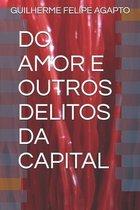 Do Amor E Outros Delitos Da Capital