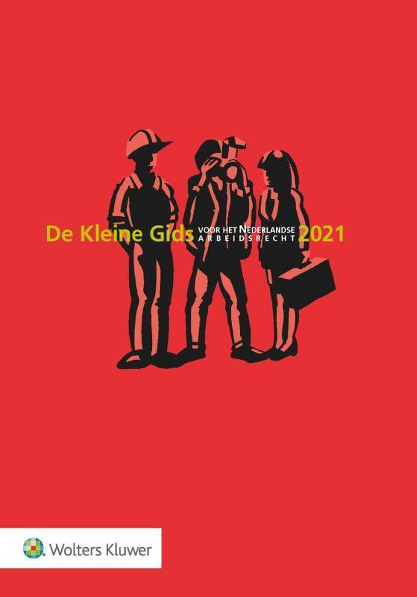De Kleine Gids voor het Nederlandse Arbeidsrecht 2021