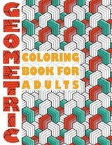 Geometric Coloring Book for Adults: Geometric Coloring Book for Adults