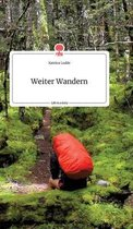 Weiter Wandern. Life is a Story - story.one