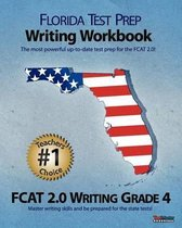 Florida Test Prep Writing Workbook Fcat 2.0 Writing Grade 4