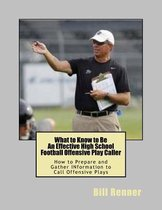 What to Know to Be an Effective High School Football Offensive Play Caller