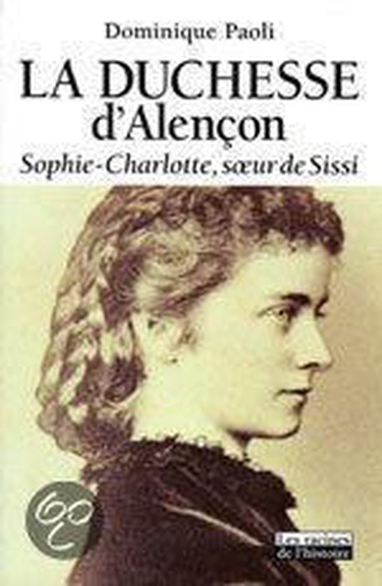 Boek cover La duchesse dŽAlençon van Dominique Paoli (Hardcover)