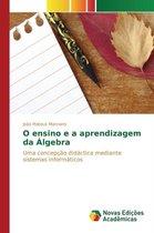 O Ensino E a Aprendizagem Da Algebra