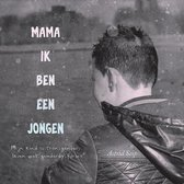 'Mama, ik ben een jongen'