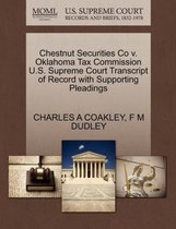 Chestnut Securities Co V. Oklahoma Tax Commission U.S. Supreme Court Transcript of Record with Supporting Pleadings
