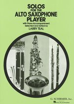 Solos For The Alto Saxophone Player (Ed. Larry Teal)