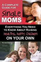 Complete Guide for New Single Moms