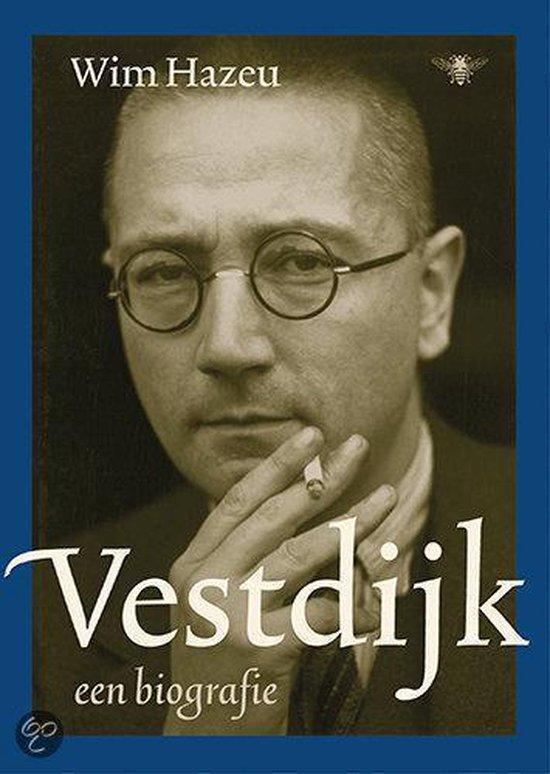 Vestdijk, Een Biografie - Wim Hazeu |