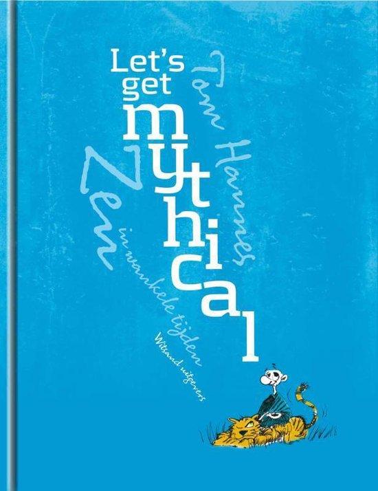 Let's get mythical! - Tom Hannes |
