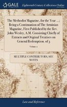 The Methodist Magazine, for the Year ...; Being a Continuation of the Arminian Magazine, First Published by the Rev. John Wesley, A.M. Consisting Chiefly of Extracts and Original Treatises on General Redemption. of 3; Volume 2