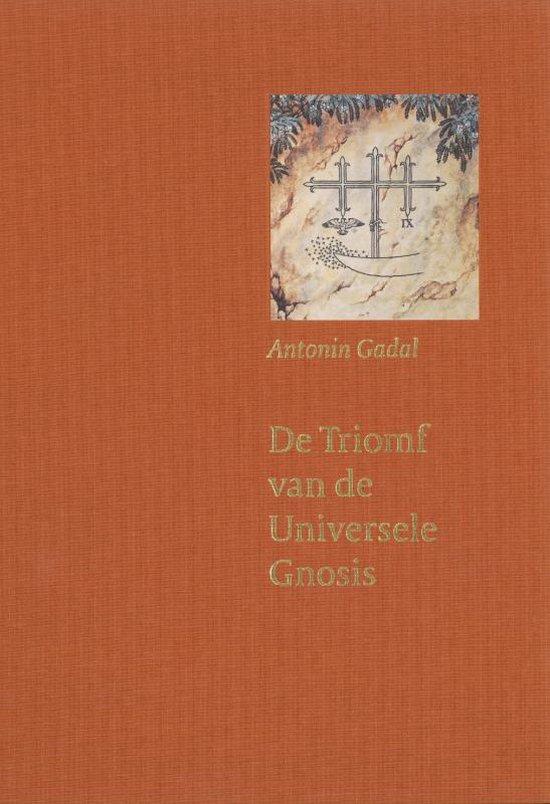 De Triomf Van De Universele Gnosis - A. Gadal  