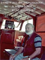 Ernest Miller Hemingway: A Workbook