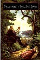 Barbarossa's Youthful Dream