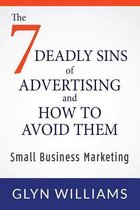 The Seven Deadly Sins of Advertising and How to Avoid Them
