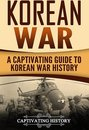 Boek cover Korean War: A Captivating Guide to Korean War History van Captivating History