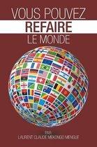 Vous Pouvez Refaire Le Monde