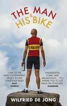 The Man and His Bike : Musings on life and the art of cycling
