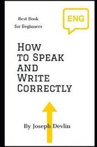 How to Speak and Write Correctly (Annoted)