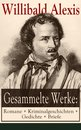 Gesammelte Werke: Romane + Kriminalgeschichten + Gedichte + Briefe (162 Titel in einem Buch - Vollständige Ausgaben)