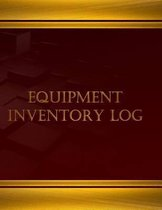 Equipment Inventory Log - 125 Pgs, (8.5 X 11 Inches)