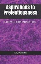 Aspirations to Pretentiousness