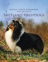 Medical, Genetic & Behavioral Risk Factors of Shetland Sheepdogs