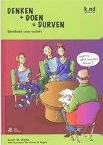 Denken + doen = durven - werkboek voor ouders