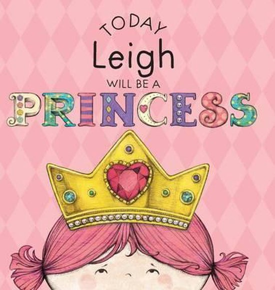 Today Leigh Will Be a Princess