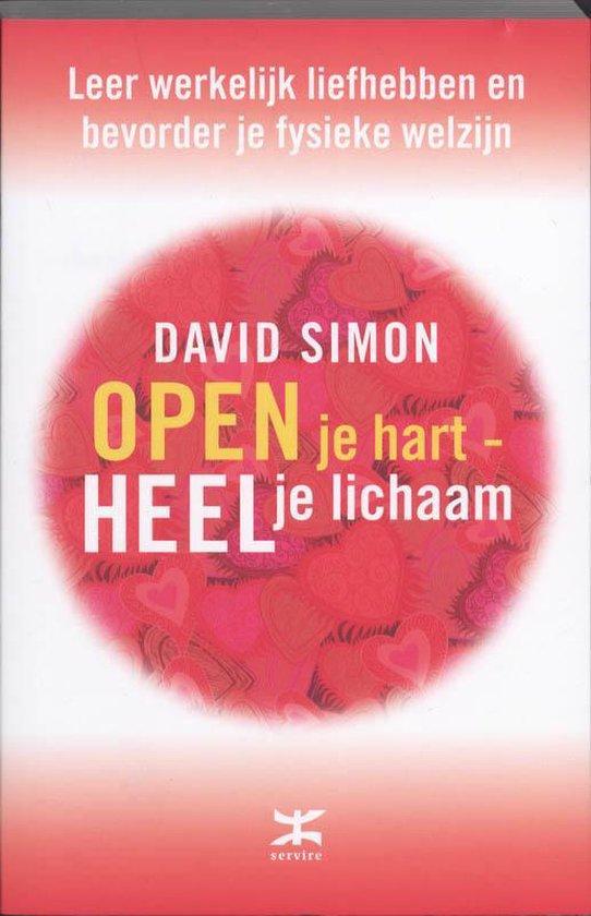Open je hart - heel je lichaam - David Simon |