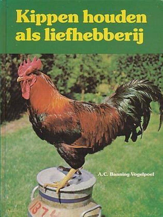 Kippen houden als liefhebberij - Banning Vogelpoel  