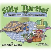 Silly Turtle! That's Not on the Menu!