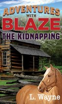 Adventures With Blaze: The Kidnapping