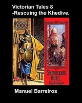 Victorian Tale 8 - Rescuing the Khedive.