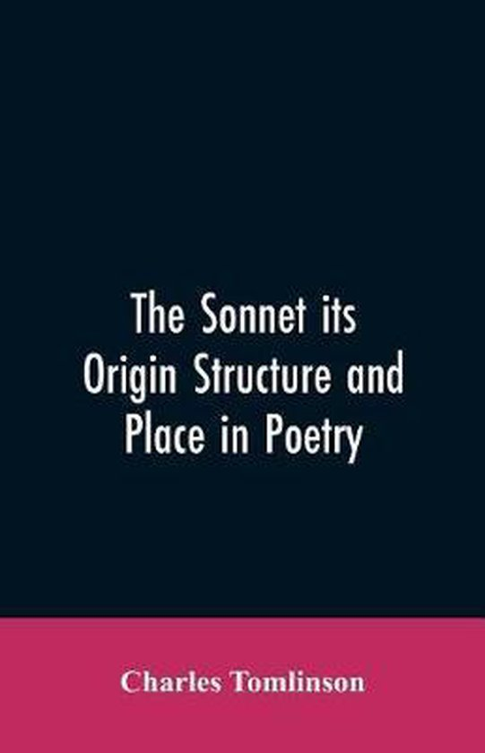 Boek cover The Sonnet its Origin Structure and Place in Poetry van Charles Tomlinson (Paperback)