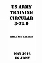 US Army Training Circular 3-22.9 Rifle and Carbine