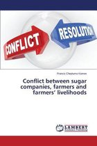 Conflict Between Sugar Companies, Farmers and Farmers' Livelihoods