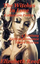 The Witches in Love Collection Part 2: 4 Fantasy Fiction Romance Short Stories